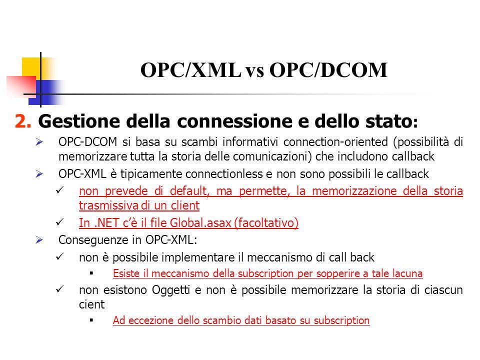 OPC/XML vs OPC/DCOM Gestione della connessione e dello stato: