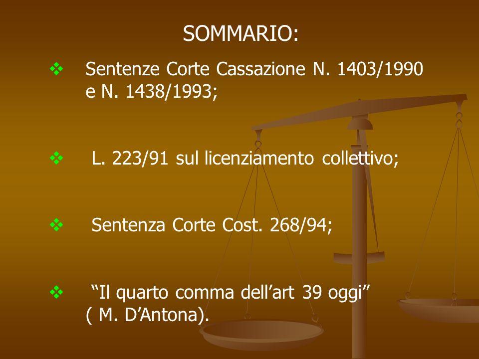SOMMARIO: Sentenze Corte Cassazione N. 1403/1990 e N. 1438/1993;