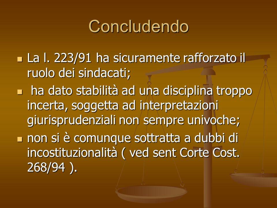 Concludendo La l. 223/91 ha sicuramente rafforzato il ruolo dei sindacati;