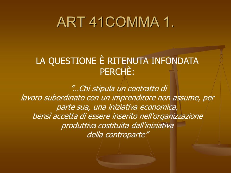 ART 41COMMA 1. LA QUESTIONE È RITENUTA INFONDATA PERCHÈ: