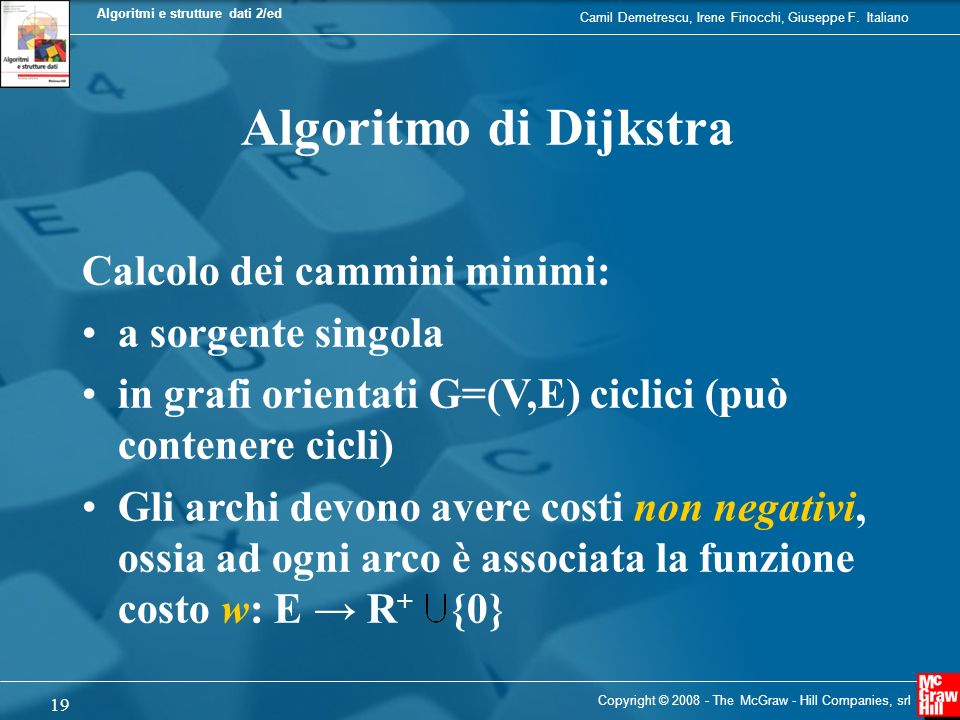 Algoritmo di Dijkstra Calcolo dei cammini minimi: a sorgente singola