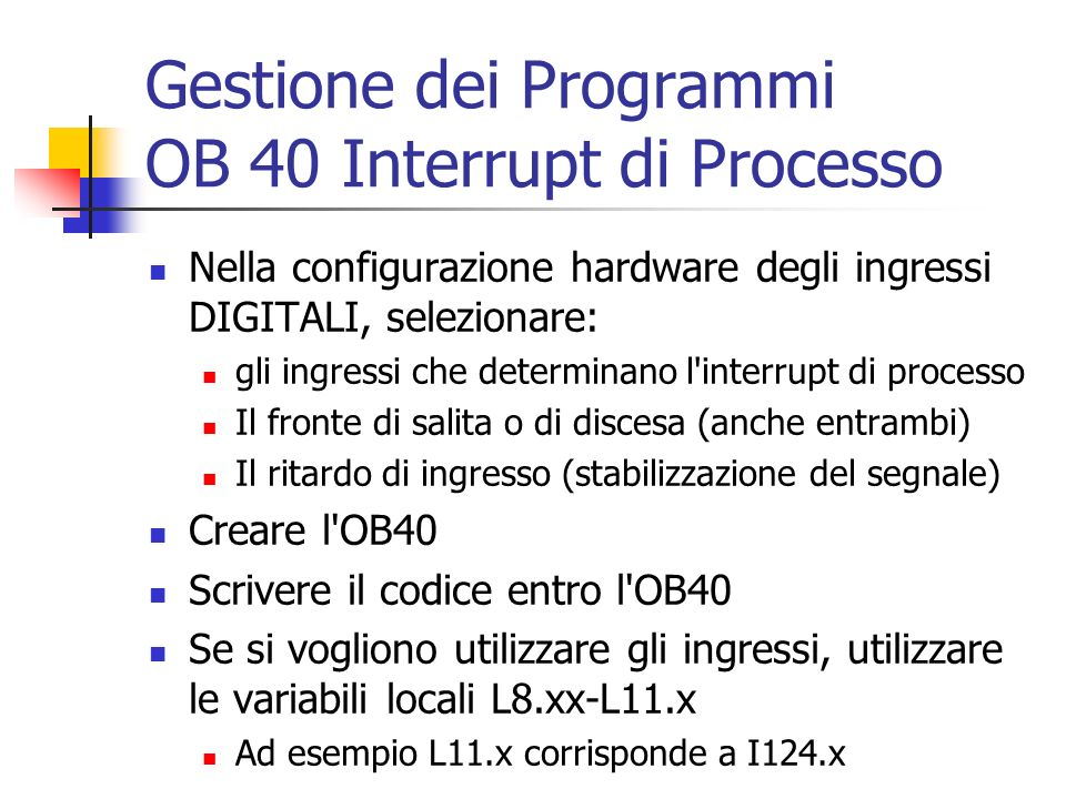 Gestione dei Programmi OB 40 Interrupt di Processo
