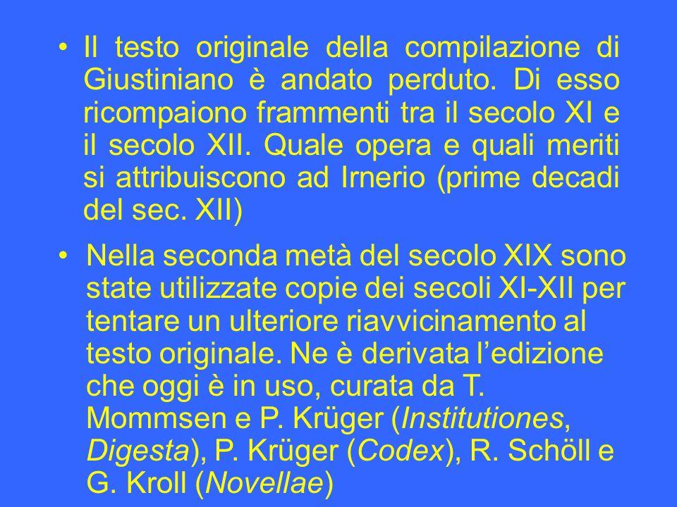 Il testo originale della compilazione di Giustiniano è andato perduto