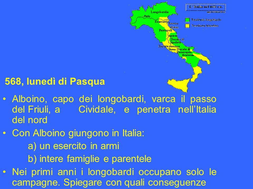 568, lunedì di Pasqua Alboino, capo dei longobardi, varca il passo del Friuli, a Cividale, e penetra nell'Italia del nord.