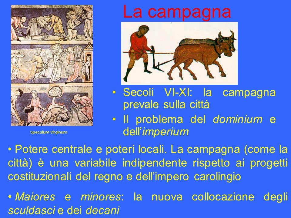 La campagna Secoli VI-XI: la campagna prevale sulla città