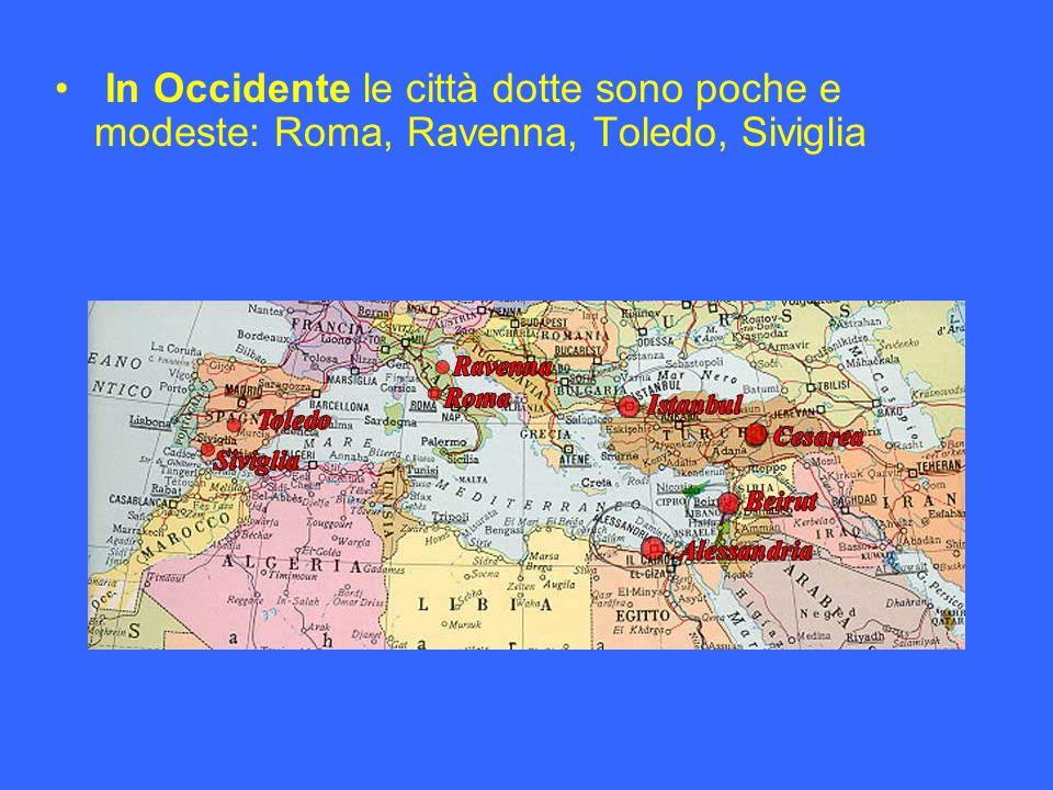 In Occidente le città dotte sono poche e modeste: Roma, Ravenna, Toledo, Siviglia