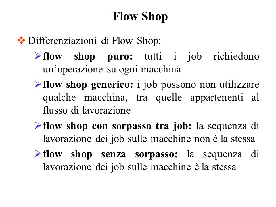 Flow Shop Differenziazioni di Flow Shop: