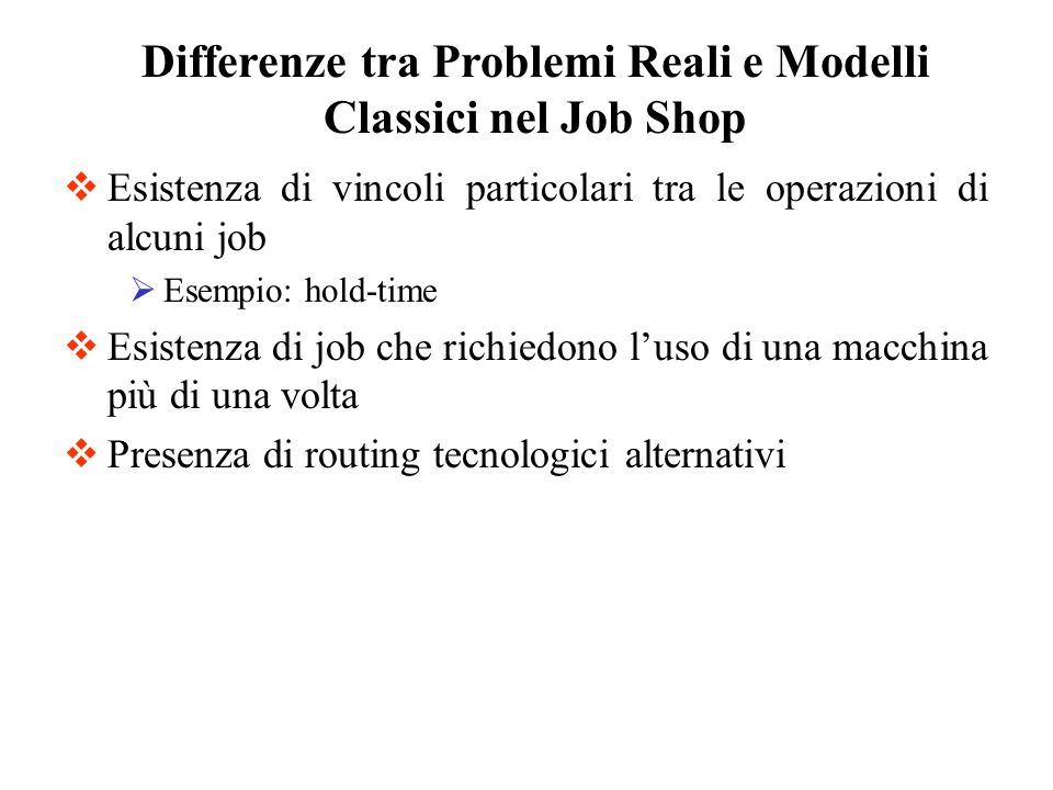 Differenze tra Problemi Reali e Modelli Classici nel Job Shop