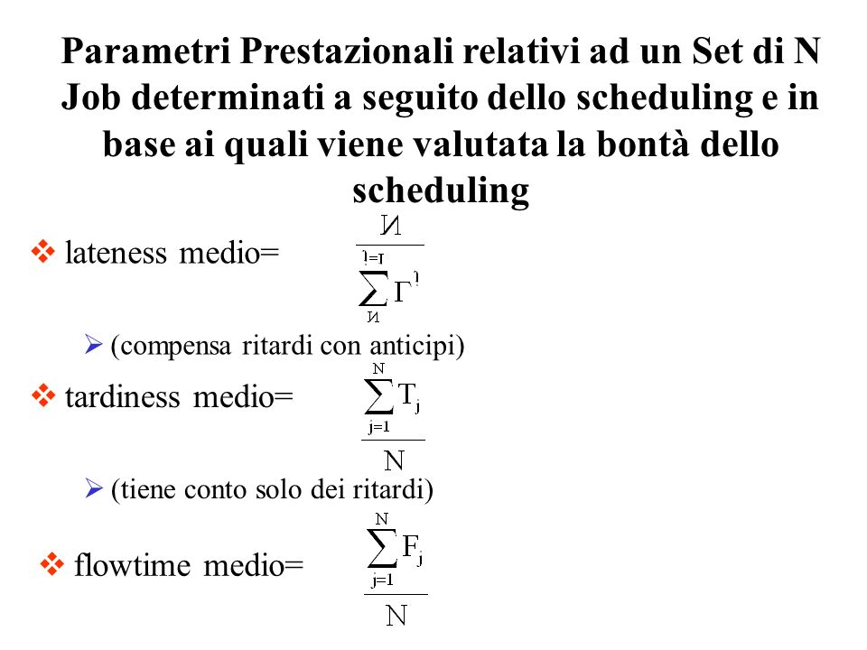 lateness medio= (compensa ritardi con anticipi)