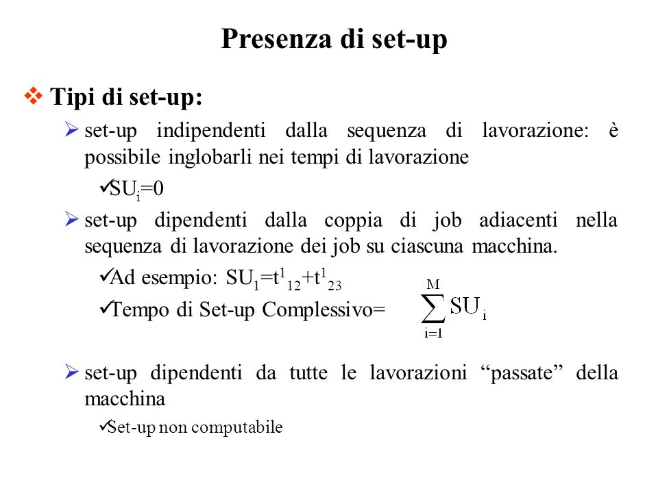 Presenza di set-up Tipi di set-up: