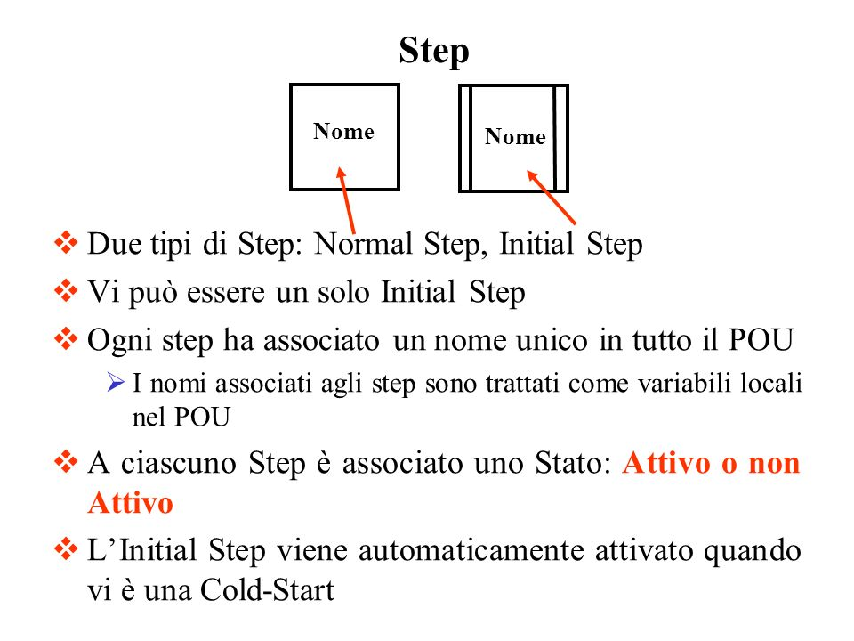 Step Due tipi di Step: Normal Step, Initial Step