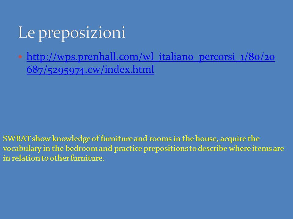 Le preposizioni http://wps.prenhall.com/wl_italiano_percorsi_1/80/20 687/5295974.cw/index.html.