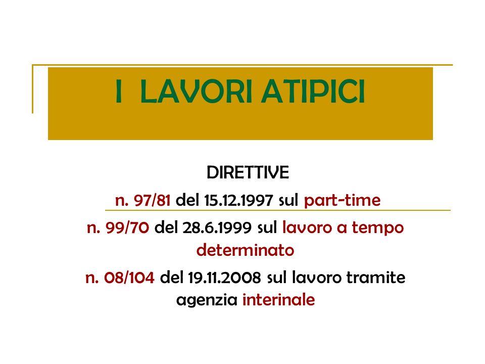 I LAVORI ATIPICI DIRETTIVE n. 97/81 del 15.12.1997 sul part-time