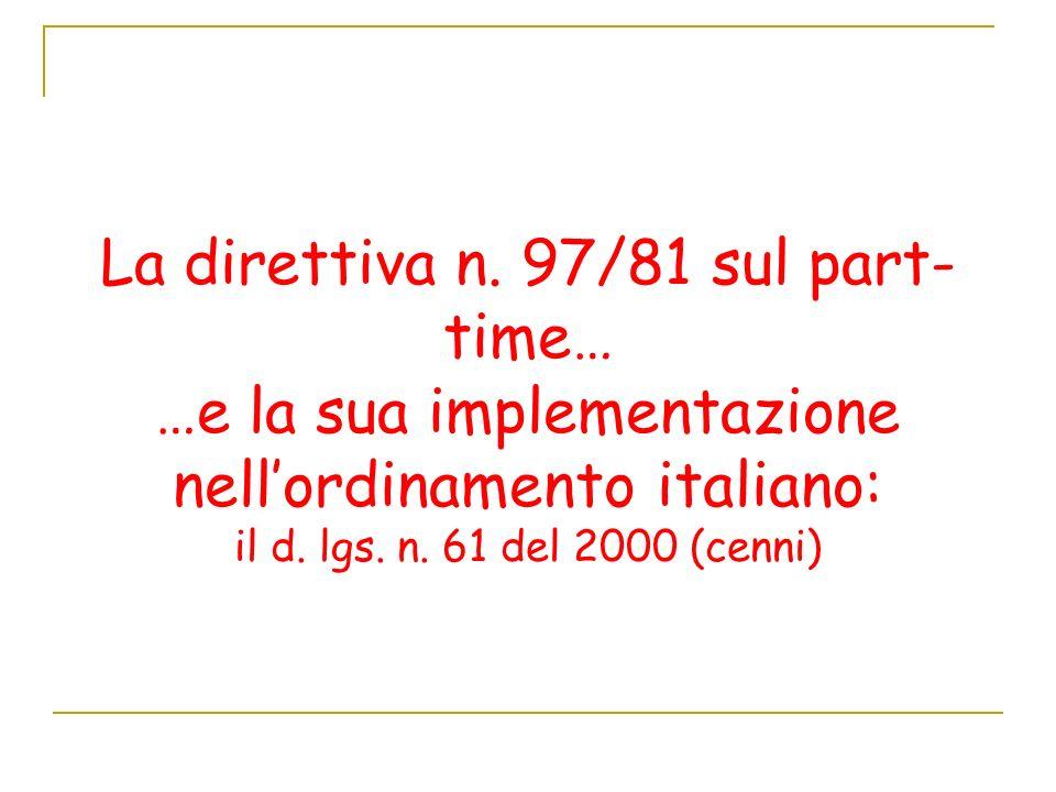 La direttiva n. 97/81 sul part-time… …e la sua implementazione nell'ordinamento italiano: il d.