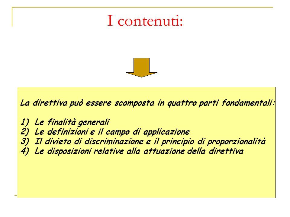 I contenuti: La direttiva può essere scomposta in quattro parti fondamentali: Le finalità generali.