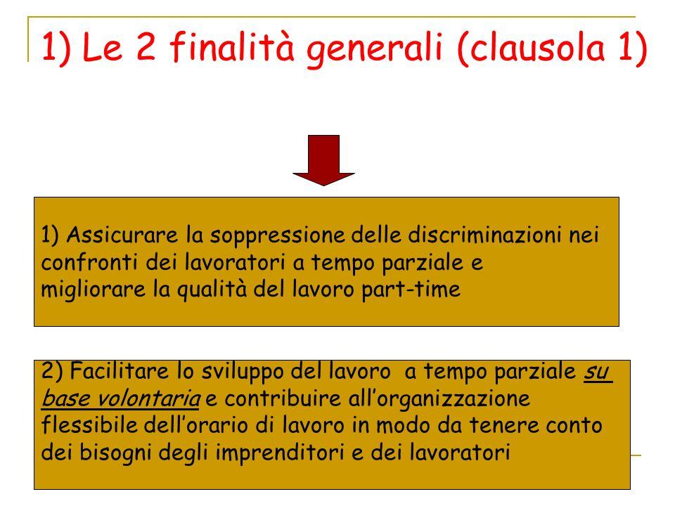 1) Le 2 finalità generali (clausola 1)
