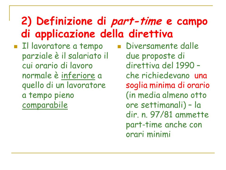 2) Definizione di part-time e campo di applicazione della direttiva