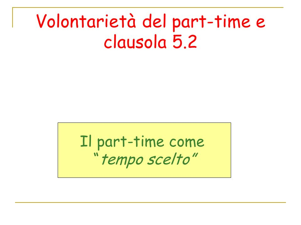 Volontarietà del part-time e clausola 5.2