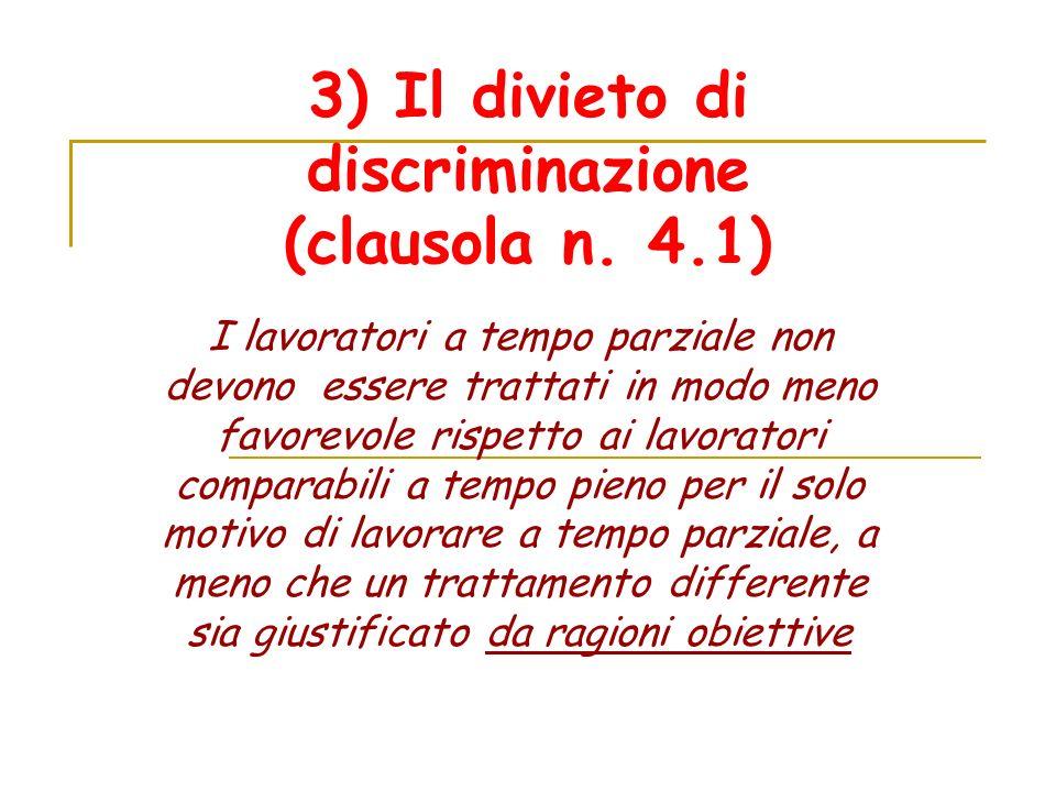 3) Il divieto di discriminazione (clausola n. 4.1)