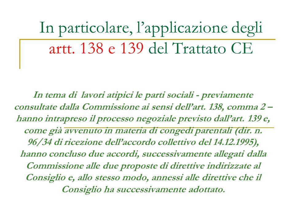 In particolare, l'applicazione degli artt. 138 e 139 del Trattato CE
