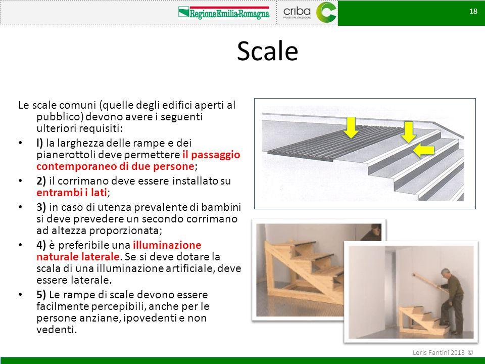 Scale Le scale comuni (quelle degli edifici aperti al pubblico) devono avere i seguenti ulteriori requisiti: