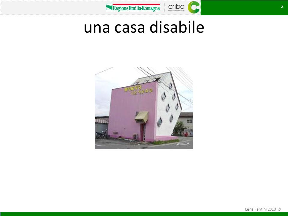 una casa disabile Leris Fantini 2013 ©