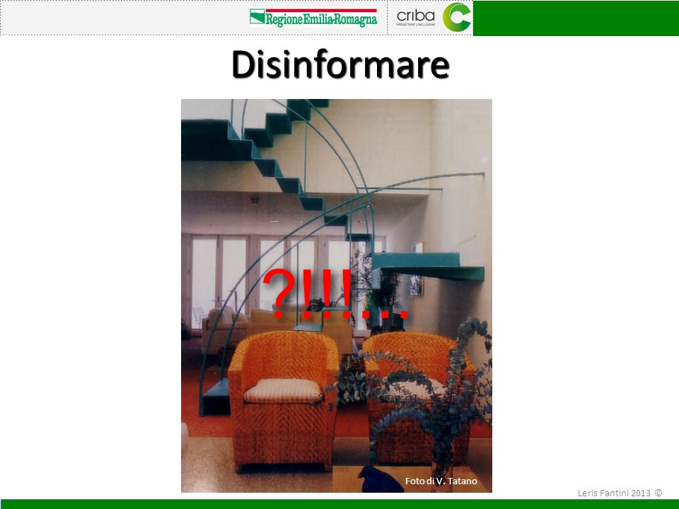 Disinformare !!!... Foto di V. Tatano Leris Fantini 2013 ©