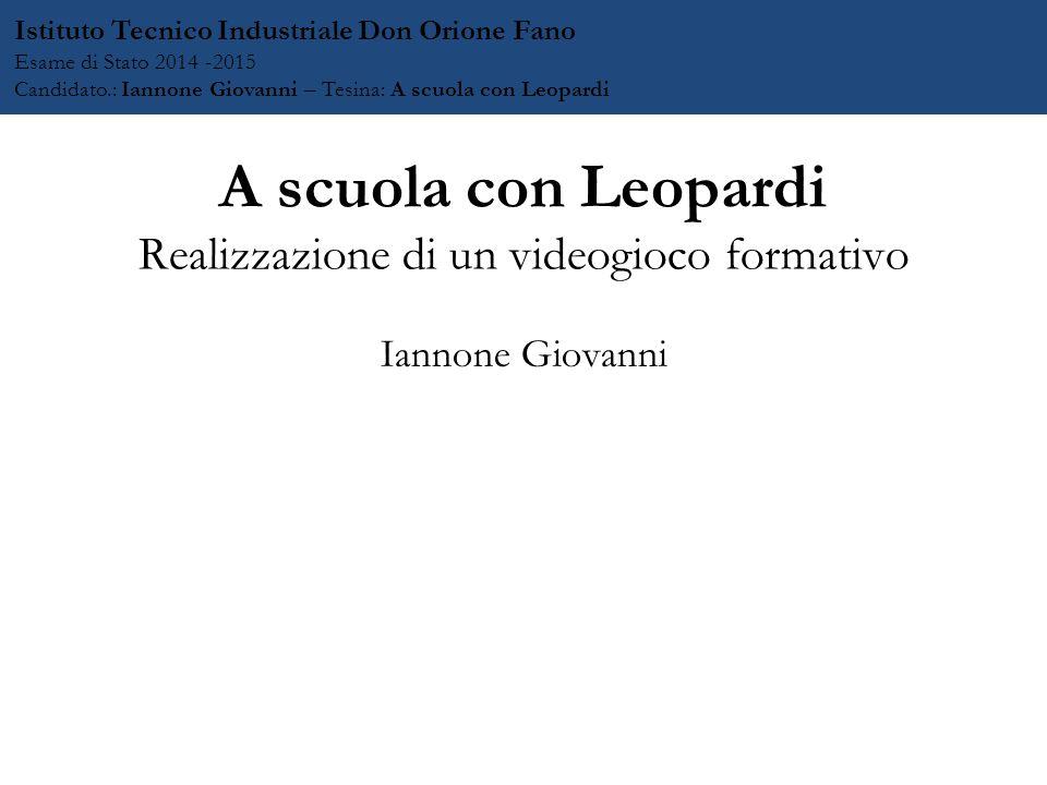 A scuola con Leopardi Realizzazione di un videogioco formativo
