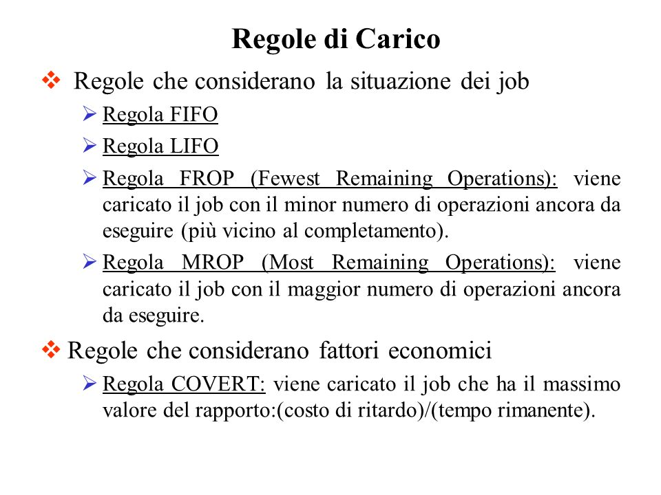 Regole di Carico Regole che considerano la situazione dei job