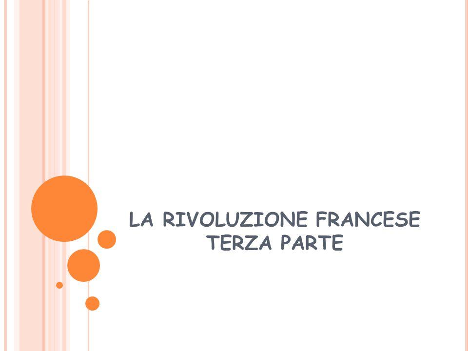 LA RIVOLUZIONE FRANCESE TERZA PARTE