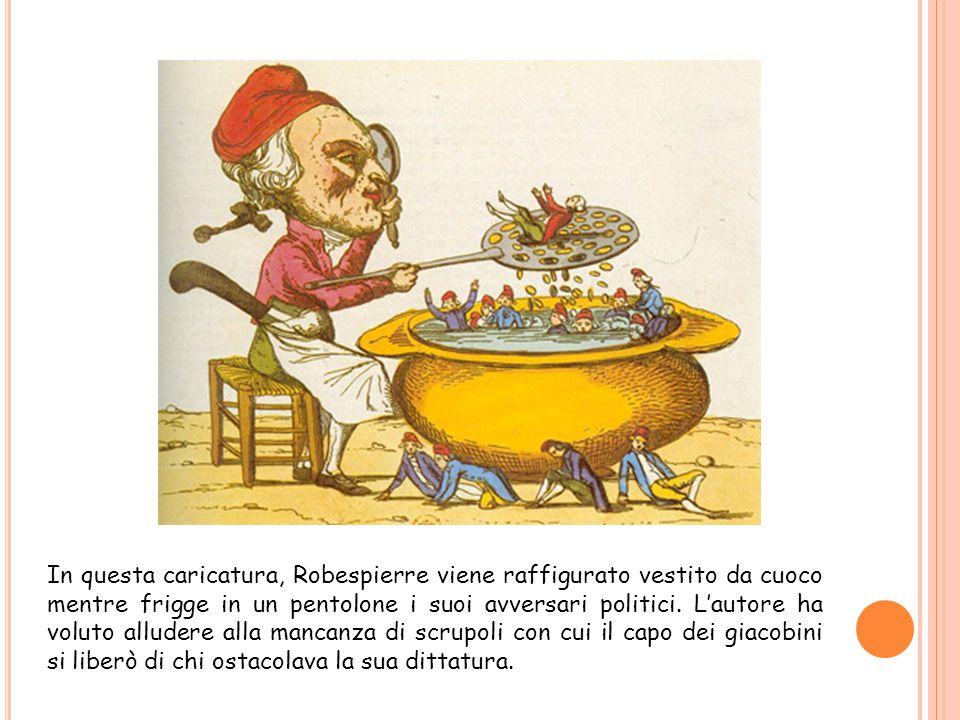 In questa caricatura, Robespierre viene raffigurato vestito da cuoco mentre frigge in un pentolone i suoi avversari politici.