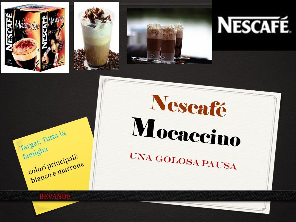 Nescafé Mocaccino Una golosa pausa Target: Tutta la famiglia