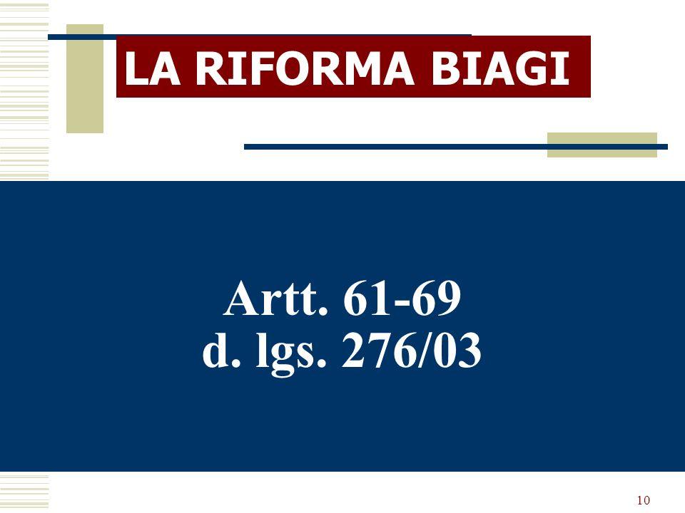 LA RIFORMA BIAGI Artt. 61-69 d. lgs. 276/03