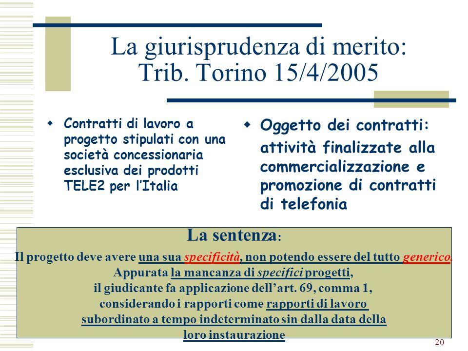 La giurisprudenza di merito: Trib. Torino 15/4/2005
