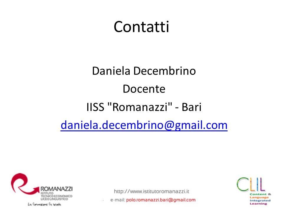 Contatti Daniela Decembrino Docente IISS Romanazzi - Bari daniela.decembrino@gmail.com
