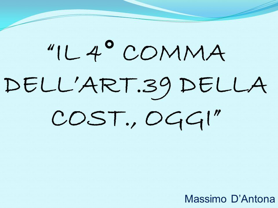 IL 4° COMMA DELL'ART.39 DELLA COST., OGGI
