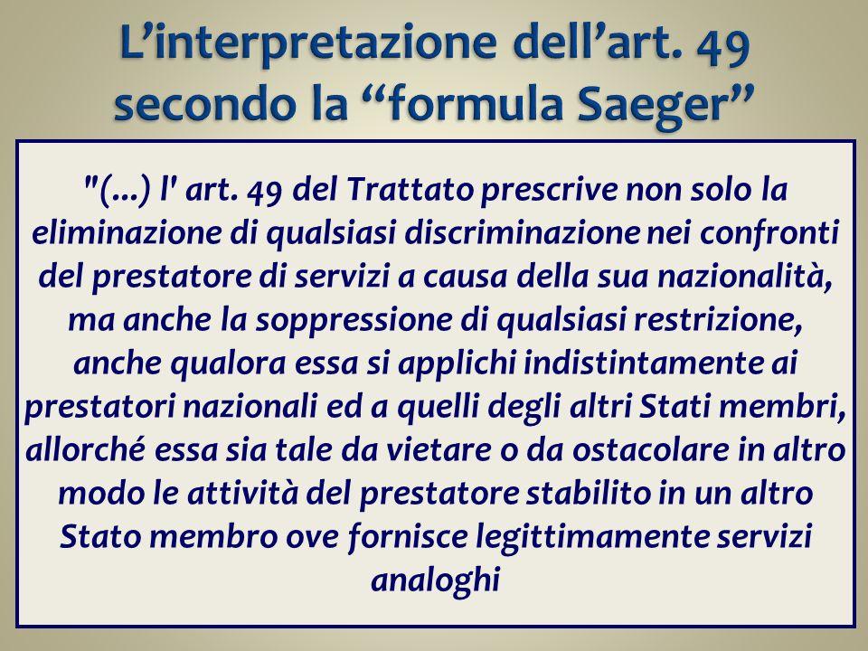 L'interpretazione dell'art. 49 secondo la formula Saeger