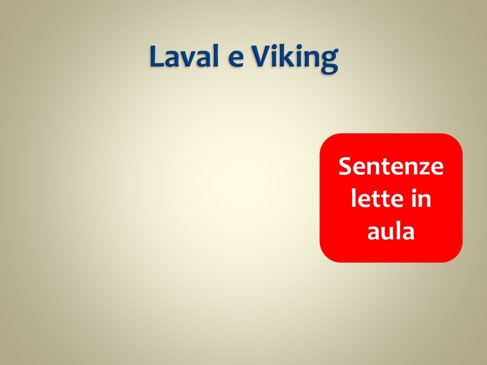Laval e Viking Sentenze lette in aula
