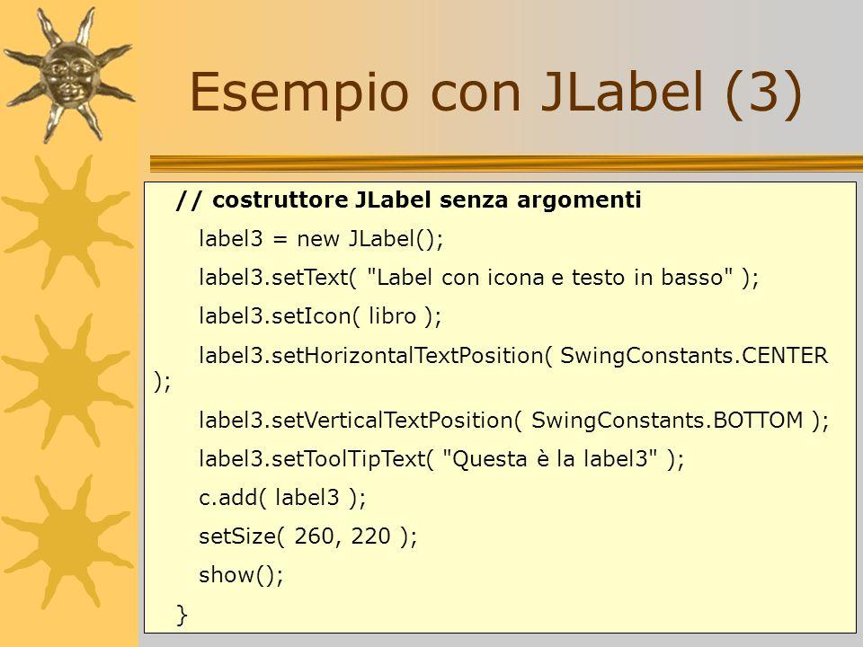 Esempio con JLabel (3) // costruttore JLabel senza argomenti