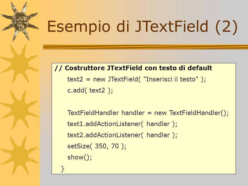 Esempio di JTextField (2)