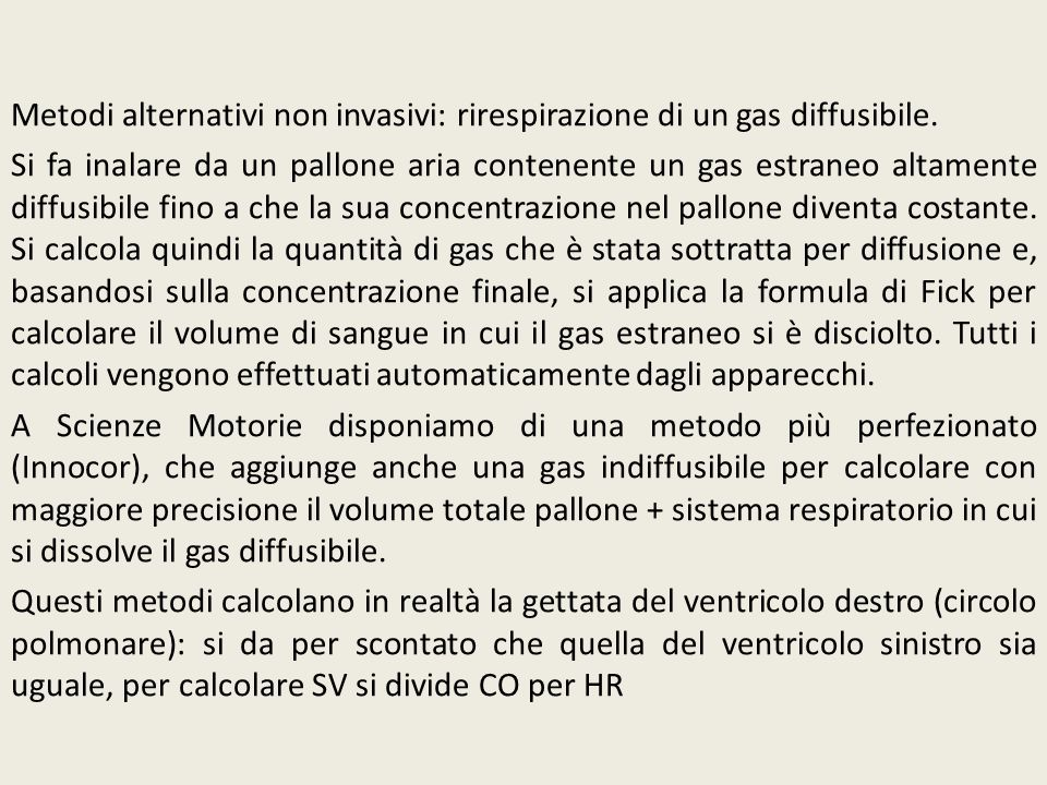 Metodi alternativi non invasivi: rirespirazione di un gas diffusibile.