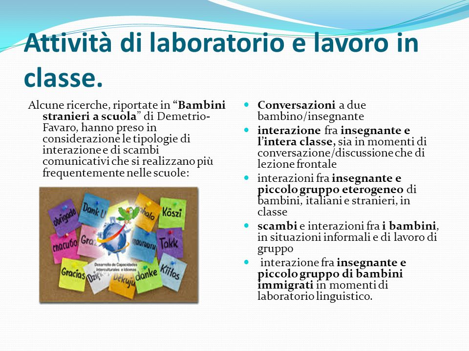 Attività di laboratorio e lavoro in classe.