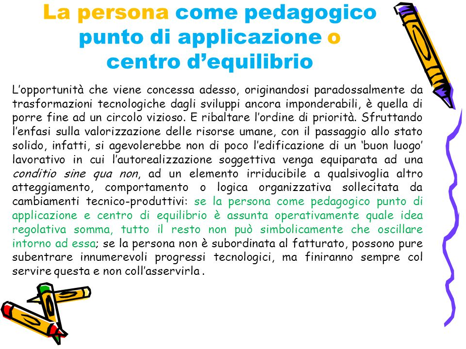 La persona come pedagogico punto di applicazione o centro d'equilibrio