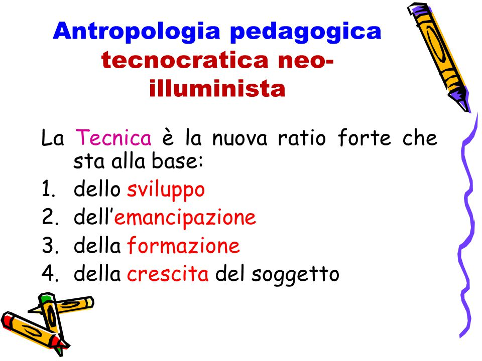 Antropologia pedagogica tecnocratica neo-illuminista