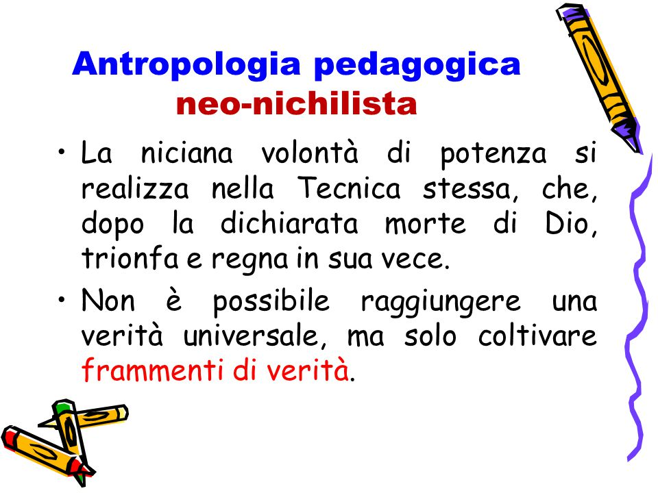 Antropologia pedagogica neo-nichilista
