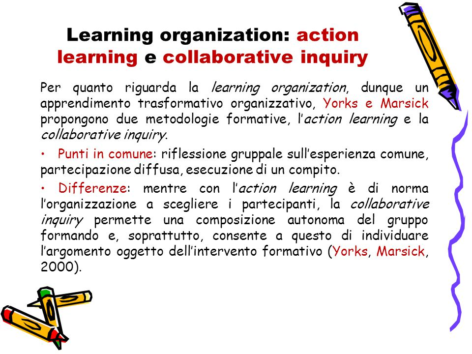 Learning organization: action learning e collaborative inquiry