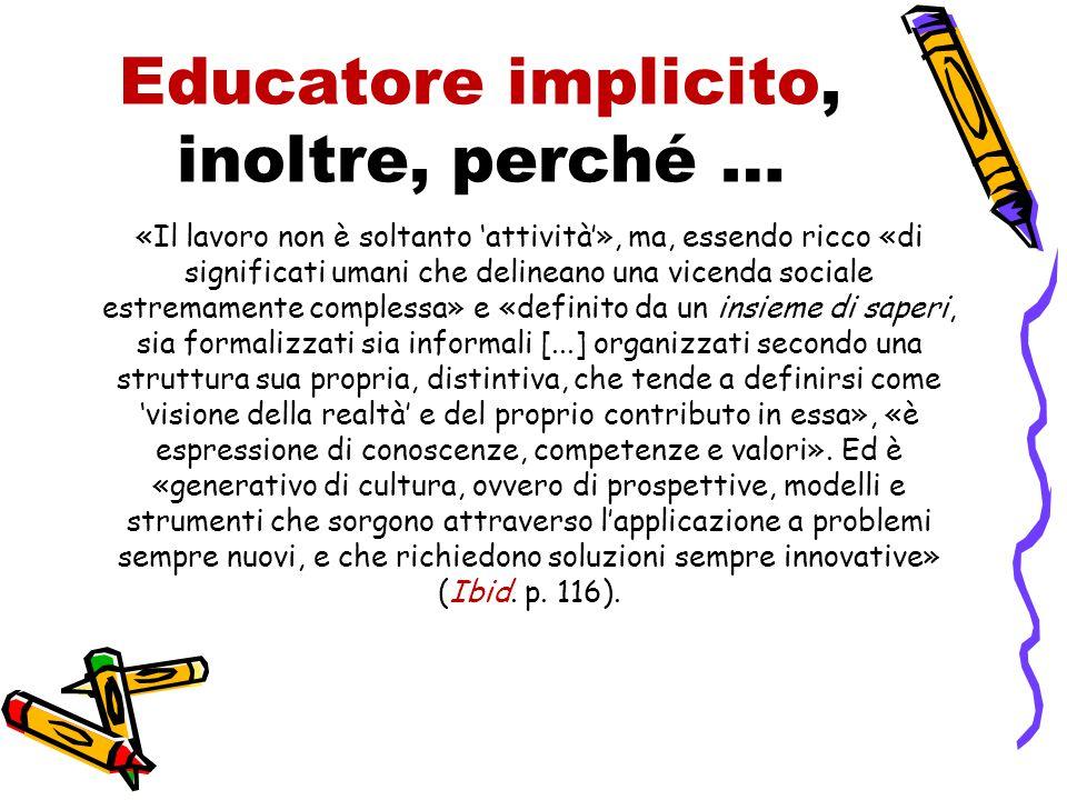 Educatore implicito, inoltre, perché …