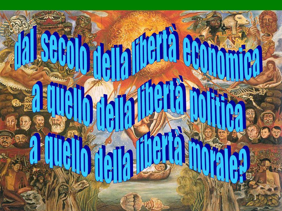 dal secolo della libertà economica a quello della libertà politica