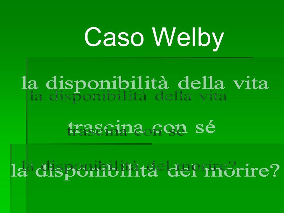 Caso Welby la disponibilità della vita trascina con sé