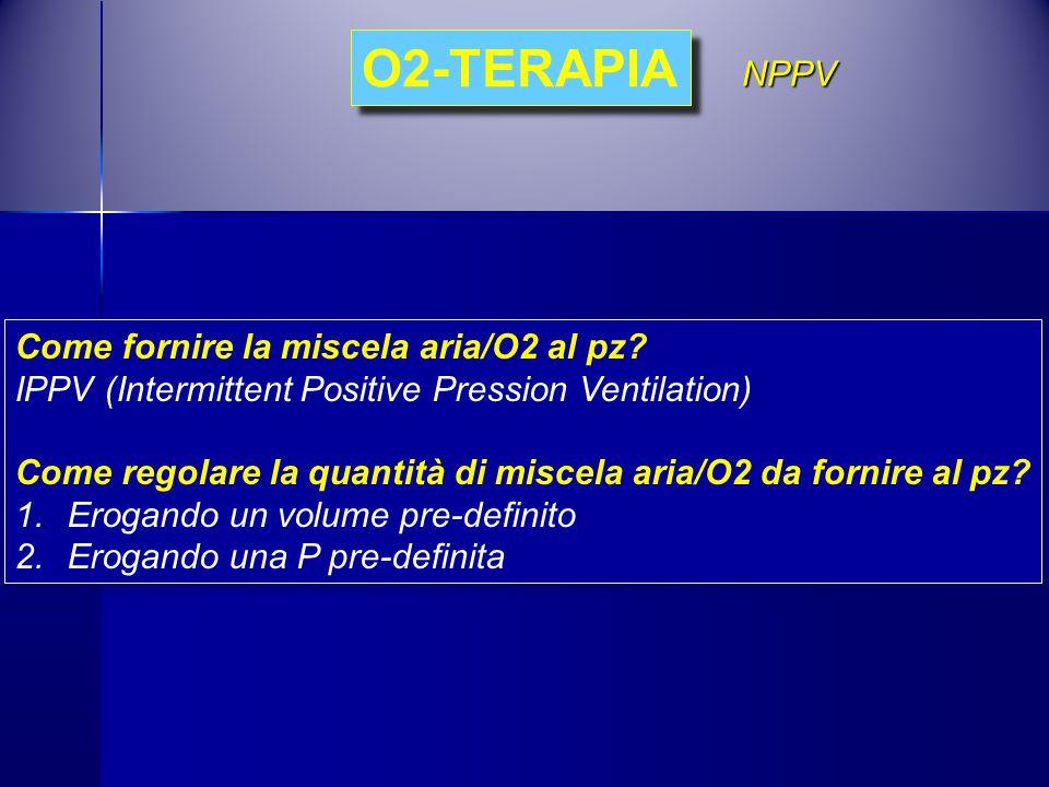 O2-TERAPIA NPPV Come fornire la miscela aria/O2 al pz
